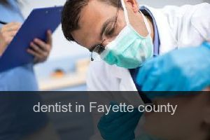 Dentist in Fayette county